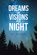 "Author Pat Valerino's Newly Released ""Dreams and Visions of the Night"" Educates Readers, So They Can Recognize When God Is Communicating With Them Through Their Dreams"