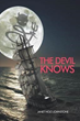 "Bewitching Romance ""The Devil Knows"" is a Steamy Cauldron of Saints and Sinners"