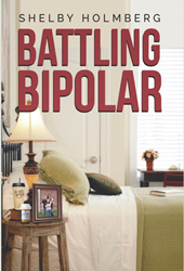 Battling Bipolar by Shelby Holmberg