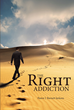 "Author Pastor J. Burnett Jackson's Newly Released ""The Right Addiction"" Demonstrates why there is a need to Embrace an Addiction to God and His Word"
