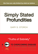 "Author Gary S. Storch's Newly Released ""Simply Stated Profundities: Truths of Sobriety"" Reflects on the Struggles of Those Overcoming Alcoholism to Provide Inspiration"