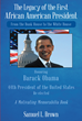 "Author Dr. Samuel Brown's Newly Released, ""The Legacy of the First African American President: From the Bunk House to the White House"", is the Story of Obama's Presidency"