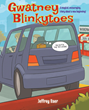 "Author Jeffrey Baer's Newly Released ""Gwatney Blinkytoes"" is an Encouraging, Kid Friendly and Family-oriented First Chapter Book About a New Beginning"