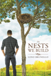 "Author Gino Brunello's Newly Released ""The Nests We Build"" is an Examination of the Many Voices That Leave People Feeling Defeated, and the Cure Found in Christ"