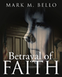 'Betrayal of Faith' Brings to Question if one can Have Faith When Faith Itself is Corrupt
