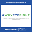 Bausch + Lomb and The Organization, Prevent Blindness, Encourage People To Fight For Their Sight During February, AMD Awareness Month