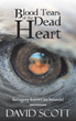 Love of Australian Outback Inspired new Action-adventure Novel, 'Blood Tears of the Dead Heart'