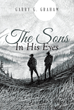 "Author Garry Graham's New Book, ""The Sons in His Eyes"", is a Devastating True Story of Lost Childhood, Unfathomable Hardship, and New Life for Two Brothers in Alaska"