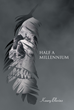 "Author Koury Blevins's New Book,""Half a Millennium"", is an Enthralling Story of Mortal Lives Touched- and Sometimes Ended- by a Mythological Winged Pirate Captain"