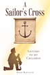 "Rene Baptiste's Newly Released ""A Sailor's Cross: Letters to my Children"" is a Thought-provoking Compilation of Poems that Reflect the Complex Reality of Life and Fate"