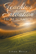 "Author Linda Wells's Newly Released ""Teaching Salvation from Scratch"" is a Study Guide Filled With Lessons That Will Enhance the Sunday School Classroom Experience"