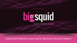Big Squid Announces Addition of Bill Schmarzo Chief Technology Officer, Dell EMC Global Services Big Data Practice to its Data Science Advisory Board