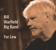 "Trumpeter and Big Band Leader Bill Warfield Pays Tribute to His Late Mentor and Friend, the Trumpeter Lew Soloff, on ""For Lew,"" to Be Released March 9"