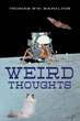 "17 Short Stories Reach for the Stars in Enthralling New Sci-Fi Collection, ""Weird Thoughts"""