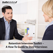 Retention Interview Toolkit – A How-To Guide to Stay Interviews: Live Webinar by AudioSolutionz