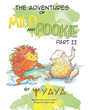 "Yaya's New Book ""the Adventures of Milo & Pookie Part II"" is a Magical Adventure That Teaches a Valuable Lesson on Friendship and Heroism"