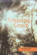 "Thomas Kruger (The Poet)'s Newly Released ""Amazing Grace"" is a Collection of Inspiring and Beautifully Written Poems from the Poet Himself"