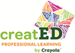 creatED by Crayola Pilots Program in Eight Districts, Transforms Teaching and Learning through Confident, Creative Educators
