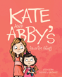 "Nana's Newly Released Book, ""Kate and Abby's Favorite Things"" Is a Sweet Story of a Special Bond Between Two Sisters and Their Favorite Stuffed Animal Friend"