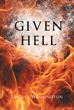 "Lucille Washington's New Book ""Given Hell"" is a Riveting Book Filled with Stories Straight from the Depths of the Infernal Abyss"