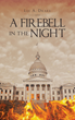 "Author Lee A. Drake's New Book, ""A Firebell in the Night"", is an Enlightening Exploration of Black life in St. Louis, Missouri in the Mid- to-Late Nineteenth Century"