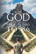 "Art Compere's New Book ""When God Went from Absolute Zero to 98.6"" Is an Absorbing Book That Presents Who God Is and His Love for Mankind"