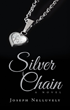 "Joseph Nelluvely's New Book ""Silver Chain"" is an Emotionally Charged Tale About Love, Struggle, and Sacrifices"