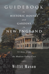 New Guidebook Explores the History and Beauty of New England and Hudson Valley Homes and Gardens