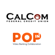 POPin Video Banking Collaboration Selected By CalCom Federal Credit Union To Augment Digital Services And Boost Customer Relations