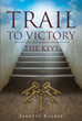 "Janette Kearse's Newly Released ""Trail to Victory: the Keys"" Is the True Story of One Woman's Fight to Hold on to Her Faith While Living Within a Nightmare"