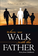 "Toluwalope E. Dahunsi's Newly Released ""When We Walk With the Father: Even from Childhood"" is a Powerful Book on the Importance of a Two-Way Communication With God"