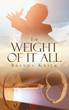 "Brenda Krick's Newly Released ""The Weight Of It All"" is a Gripping Book About Dealing with Her Food Addiction and Physical Weight Issue and Asking for God's Help"