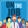 On the Job Podcast Returns for a Second Season
