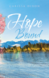 "Carissa Dixon's New Book ""Hope Bound"" is a Thrilling Work of Fiction About a Woman's Life-transforming Decision in a Changed World With Lost Humanity and Hope"