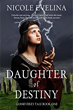 Daughter of Destiny by Nicole Evelina, First Prize for Young Adult Fiction