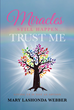 "Mary LaShonda Webber's New Book ""Miracles Still Happen… Trust Me: Giving Up Is Not an Option"" is an Inspiring Story About a Woman Who, with God, has Overcome Tragedies"