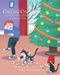 "Patricia A. Gummeson's Newly Released ""Cecil and Cedric and the Crooked, Crickety Christmas Tree"" is an Exciting Story About Two Curious Cats and Their Crazy Adventures"