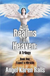 "First Book in Adventure Trilogy, ""The Realms of Heaven,"" Is Now an eBook"