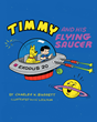 "Charles Bassett's Newly Released ""Timmy And His Flying Saucer"" is an Exciting Book About Timmy, a Boy Genius who has Invented a Flying Saucer Called The Exodus 20"