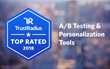 TrustRadius Announces the 2018 Top Rated A/B Testing and Personalization Software According to User Reviews