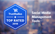 TrustRadius Announces the 2018 Top Rated Social Media Management Software According to User Reviews
