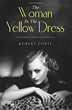 "Author Robert Forte Writes ""Racy,"" ""Intriguing"", ""Whodunit"" in First Novel The Woman in the Yellow Dress"