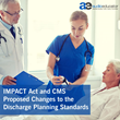 IMPACT Act and CMS Proposed Changes to Discharge Planning: Live Webinar by AudioEducator