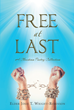 "Author Elder Josie T. Wright-Robinson's Newly Released ""Free At Last: A Christian Poetry Collection"" Reveals the Freedom Found in the Mercy and Truth of Christ Jesus"