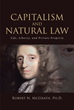 "Robert N. McGrath, Ph.D.'s Book, ""Capitalism and Natural Law Life, Liberty, and Private Property"", Teaches the Theories of Christianity and Capitalism and what Links Them"