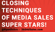 Top Closing Techniques of Media Superstars: 360 Ad Sales Presents a New Podcast Episode Featuring Five Key Sales Strategies