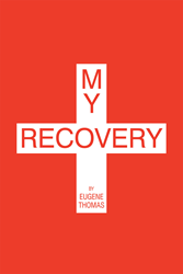 """Eugene Thomas's New Book """"My Recovery"""" Is a Moving Book That"""