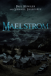 "Authors Paul Huwiler and Loramel Shurtleff's New Book ""Maelstrom"" Is a Gripping Tale of Murder, Theft, and Organized Crime in a Small New England Town"