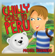 """Chilly Goes to Peru"" and Finds Adventure in Children's Book"