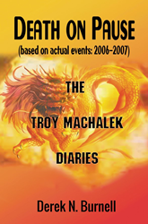 Death on Pause: The Troy Machalek Diaries